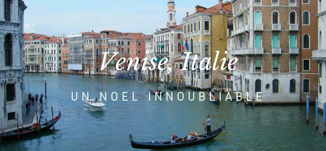 Visiter Venise à noël, une bonne option?