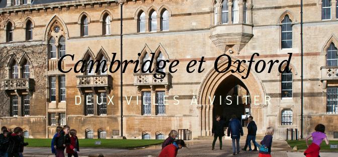 Cambridge et Oxford: ville universitaire à visiter