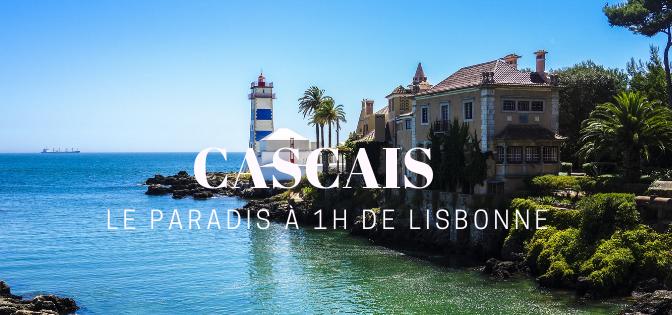 Visiter Cascais en une journée